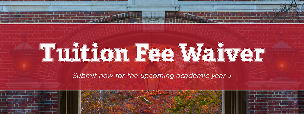 Tuition Fee Waiver. Submit now for the upcoming academic year.
