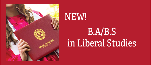Student in graduation gown holding Miami diploma cover. Text: B.A./B.S. in Liberal Studies