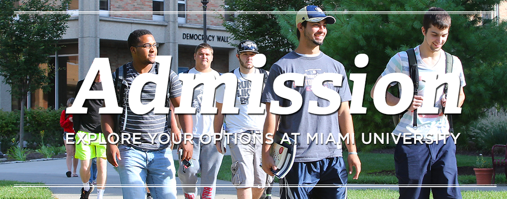 students approaching campus building. Text: Admission. Explore your options at Miami University