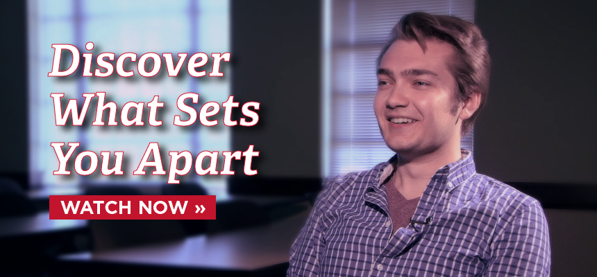 Discover What Sets You Apart. Watch Now. Austin Doans.