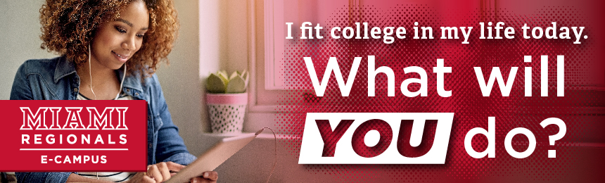I fit college in my life today. What will you do? Miami Regionals E-Campus