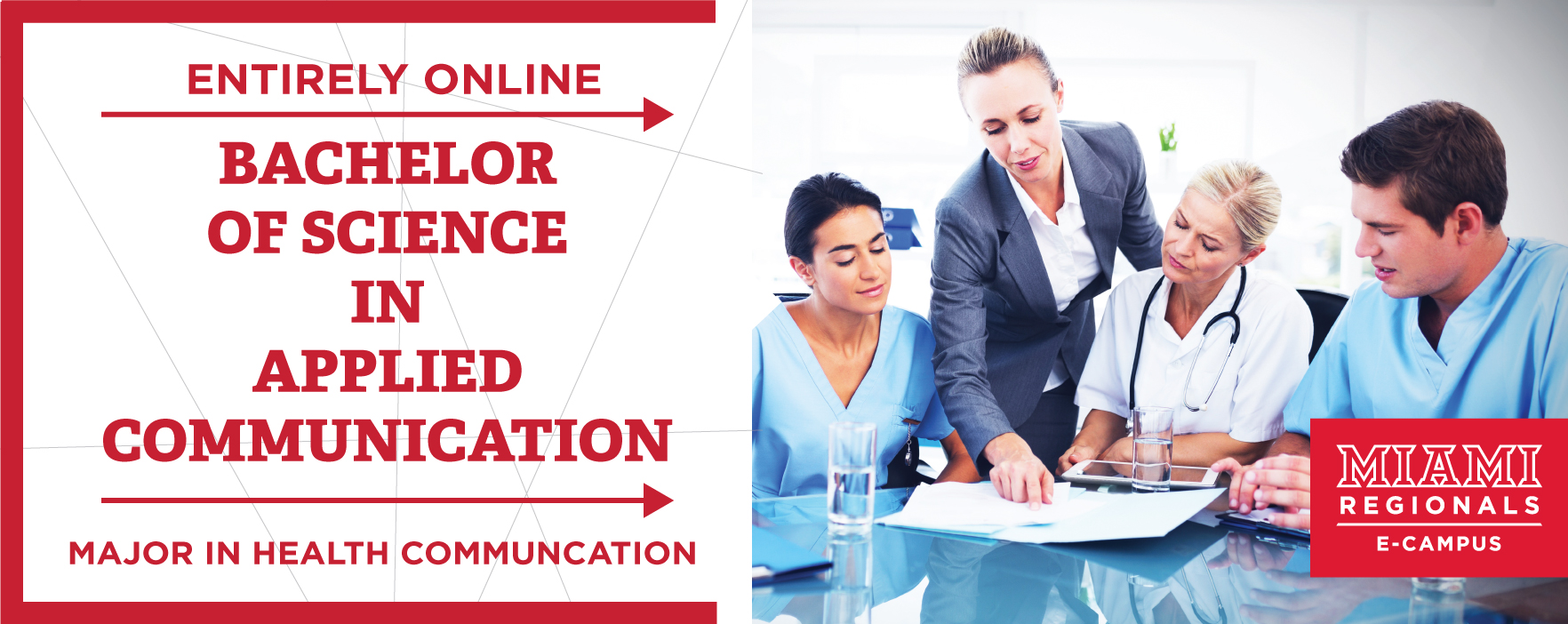 Entirely Online. Bachelor of Science in Applied Communication.  Major is Health Communication.