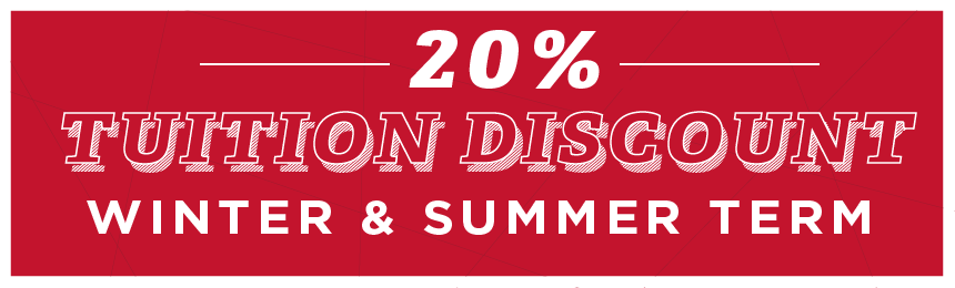 20% Tuition Discount. Winter and Summer term.