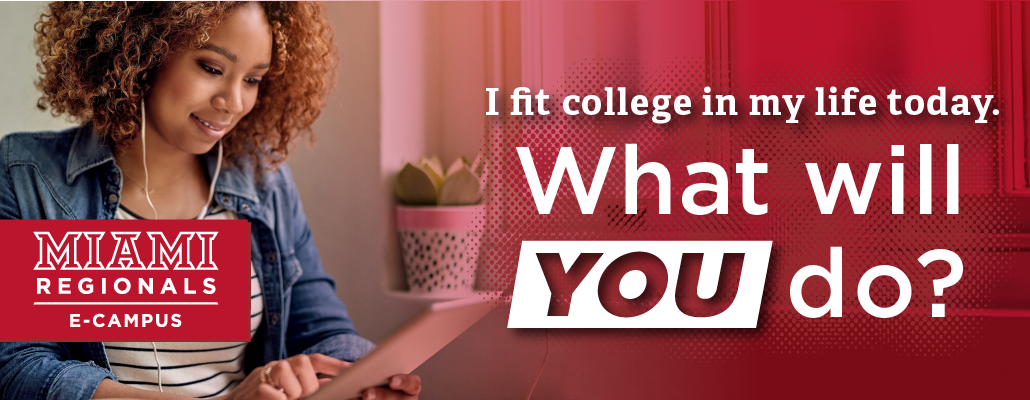 I fit college into my life today. What would you do? Miami Regionals E-Campus.