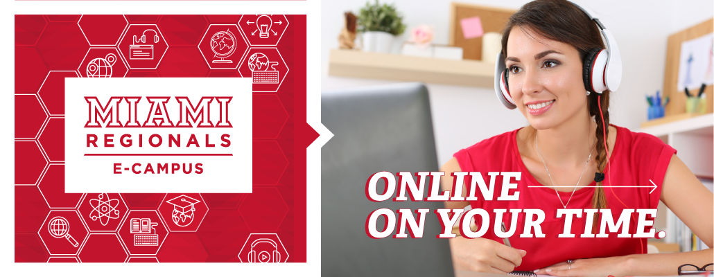 Miami Regionals E-Campus. Online on your time.