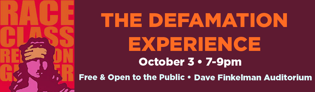 The Defamation Experience Free and Open to the Public. October 3 7-9pm Dave Finkelman Auditorium. Lady Justice with the words race class religion and gender behind her in orange.