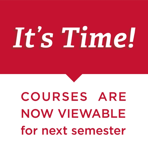 It's Time! Courses are now viewable for next semester.