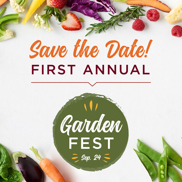 Colorful fruits and vegetables. Text:Save the Date! First Annual Garden Fest September 24.
