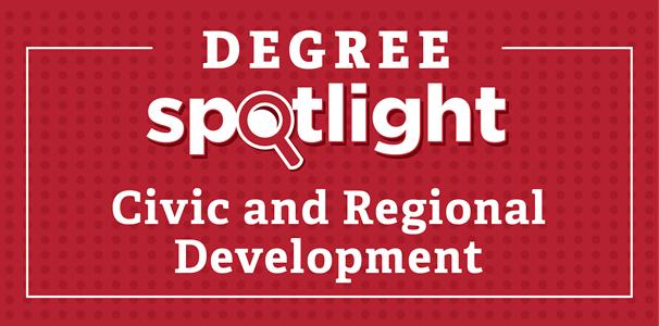 Degree Spotlight Civic and Regional Development