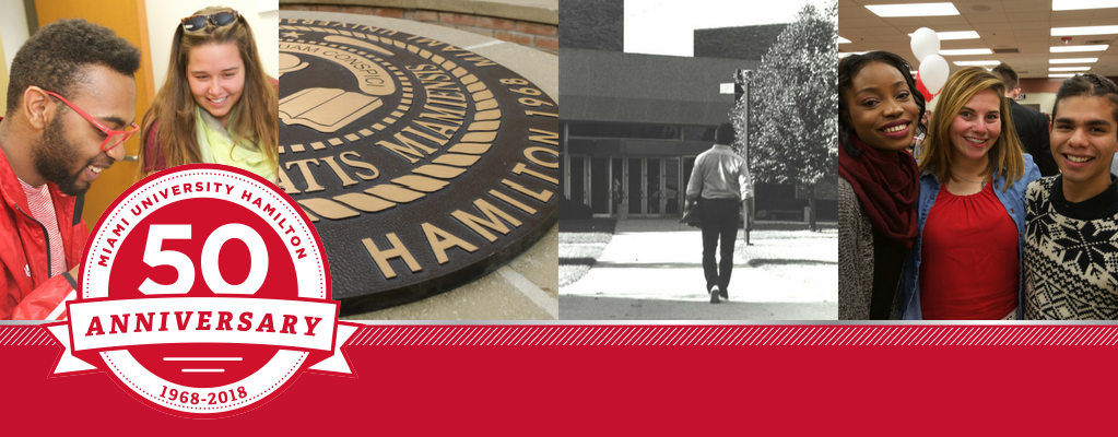A male student and a female student looking down and laughing. The Miami University Hamilton seal located outside of Mosler Hall and Renstchler. Three students with their arms around each other smiling. Badge with Miami University 50th Anniversary 1968-2018