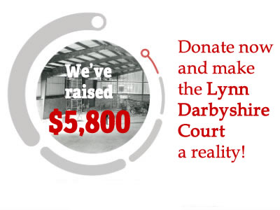 We've raised $5,800. Make a gift today and make the Lynn Darbyshire Court a reality!