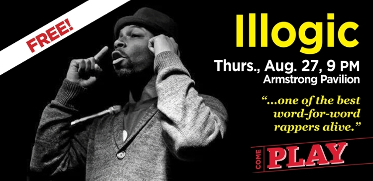 Illogic Poster. Text reads Free! Illogic. Thurs, Aug 27, 9 pm. Armstrong Pavilion. One of the best word-for-word rappers alive. Play.