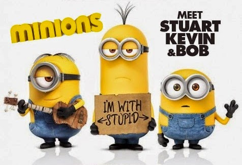 Minions poster. Text reads Minons. Meet Stuart Kevin and Bob. One minion holds a sign with text I'm with Stupid.
