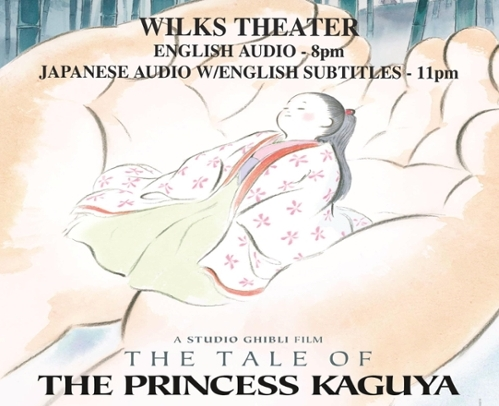 Princess Kaguya Poster. Text reads Wilks Theatre. English Audio 8 pm. Japanese Audio with English Subtitles 11 pm. The Tale of the Princess Kaguya.